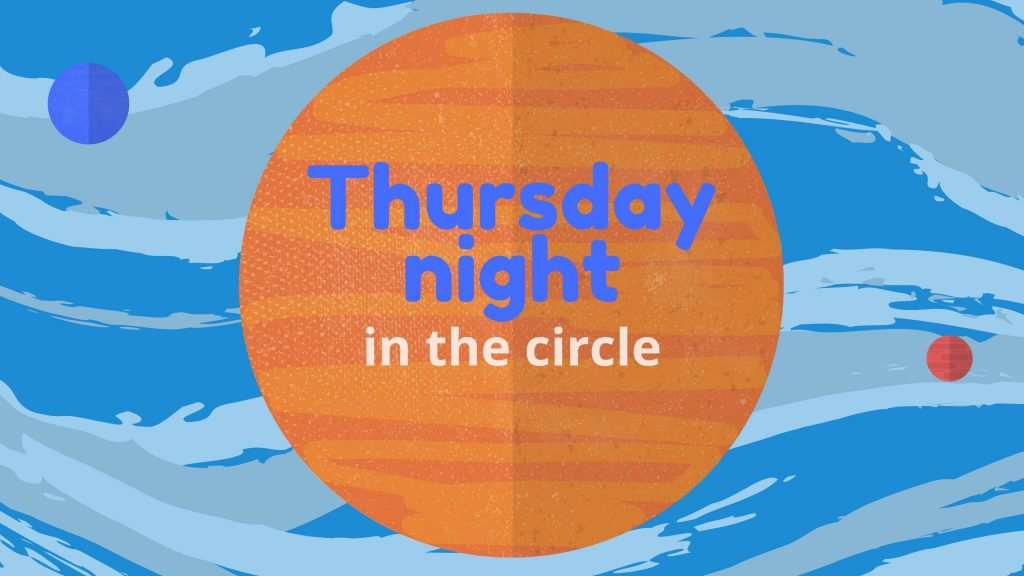 Thursday Night in the Circle